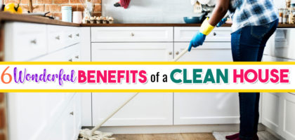 Messy House? 6 Surprising Benefits of a Clean House That Will Totally Motivate You To Clean It Up