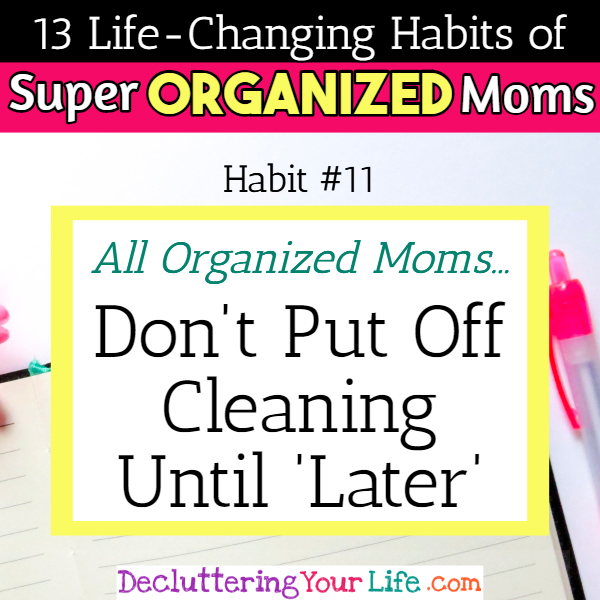 Organized moms know how to get motivated to clean - - 13 Habits of Super Organized Mom - How To Be An Organized Mom (whether you work OR stay at home)