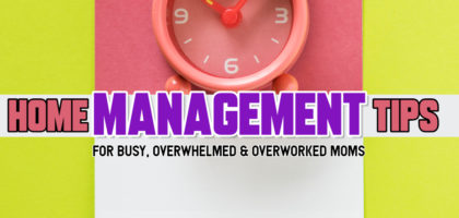 Busy Mom SOLUTIONS: Home Management Tips for Busy and Over-Worked Moms
