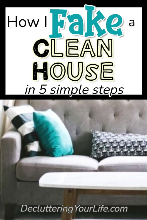 Cleaning Hacks Tips and Tricks That Work! How To Fake Clean Your House For Company and Unexpected Guests - Cleaning Checklist Routine To Make Your House APPEAR Clean When You DOn't Have Time To Clean