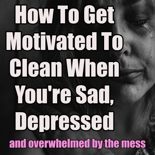 Cleaning Motivation Tips: How To Get Motivated To Clean When Overwhelmed By Mess. Is your house or room a cluttered mess but you feel sad and depressed? These tips will help you motivate yourself to clean and know where to start