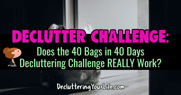 Declutter Challenge - will a decluttering challenge work for YOU to declutter your home?