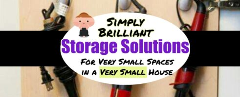 Clever DIY Storage Solutions For Very Small Spaces in Very Small Houses