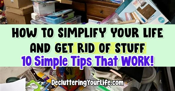 how to get rid of stuff and simplify life