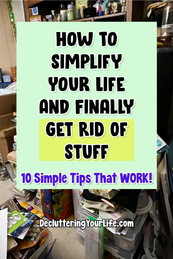 how to simplify life and get rid of stuff