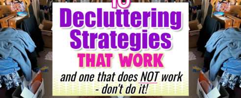 10 Decluttering Strategies That DO Work-& 1 That Does NOT