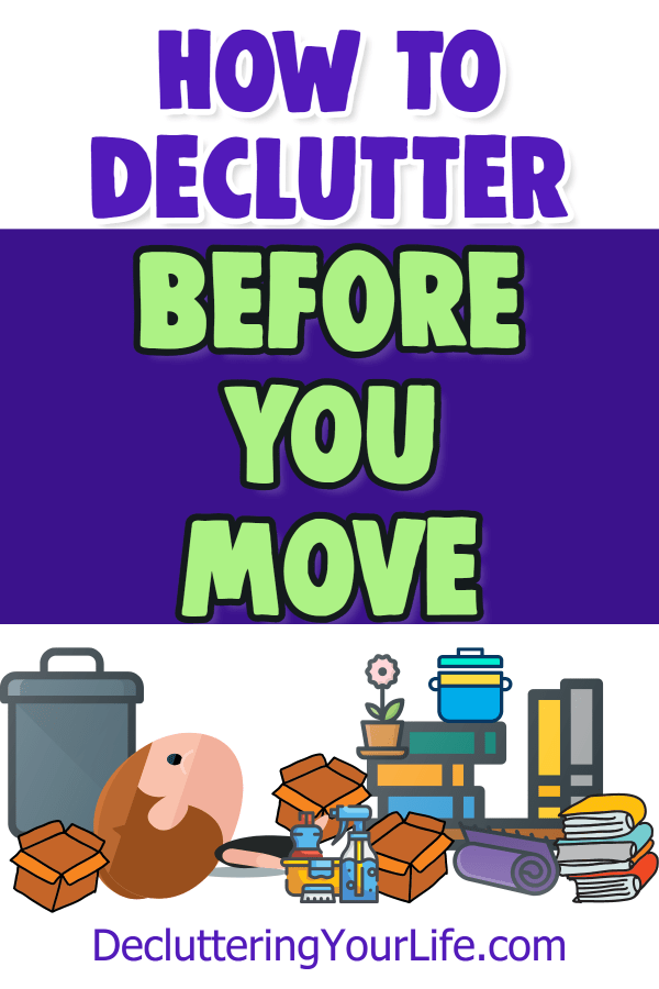 Declutter BEFORE moving tips, tricks and checklist to learn how to declutter before moving long distance across country. Don't learn how to pack a MESSY house to move, here's how to downsize and purge the clutter in your house before packing to move.