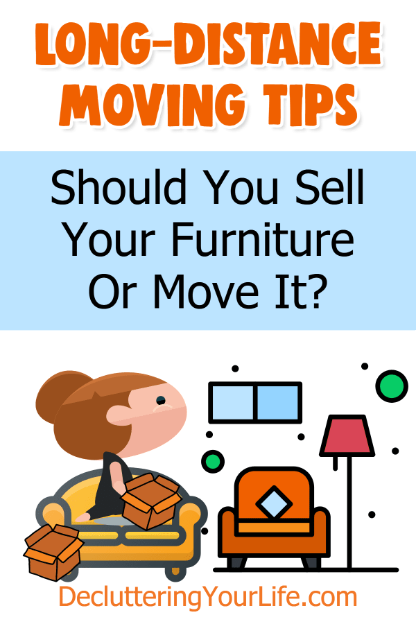 Should I sell my furniture or move it? How to decide what furniture to get rid of and what to keep when moving across country or long distance. Should you keep or sell your sofa, beds, living room couch & furniture, dining room tables, etc. Is it cheaper to move your stuff or buy new stuff - here's what you should NOT move long distance to reduce the cost of moving long distance without feeling overwhelmed