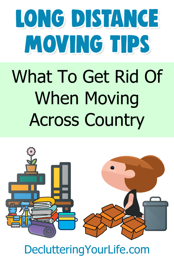 What NOT to move long distance. Here's what to get rid of when moving across country and how to decide what to keep when moving. Also get downsizing declutter checklists and long distance moving tips.