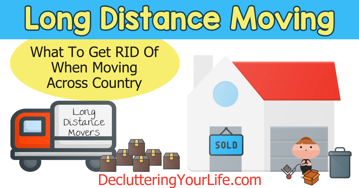 Moving Long Distance Tips- What NOT To Move Across Country