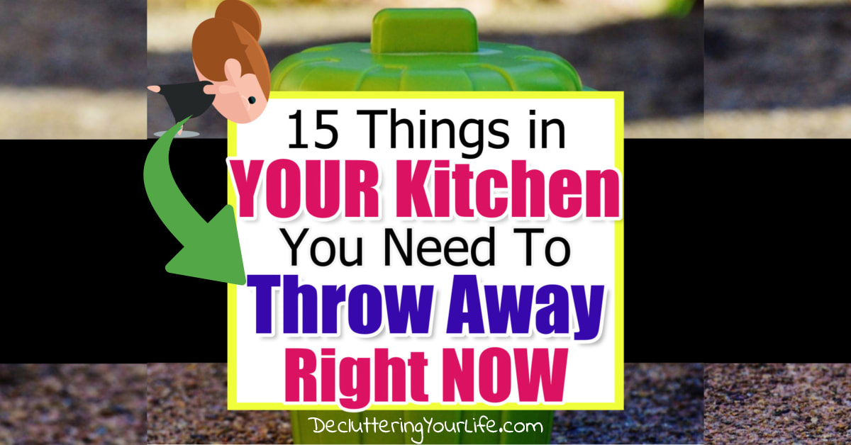 Kitchen Clutter - What To Throw Away to Declutter Your Kitchen FAST